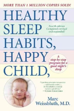 Healthy Sleep Habits, Happy Child: A Step-by-step Program for a Good Night's Sleep (Paperback)