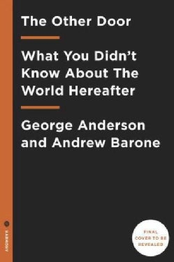 Life Between Heaven and Earth: What You Didn't Know About the World Hereafter and How It Can Help You (Hardcover)