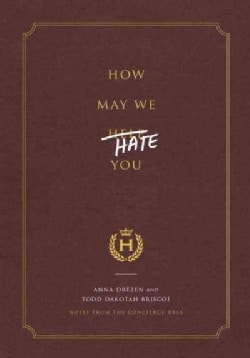 How May We Hate You?: Notes from the Concierge Desk (Hardcover)