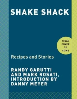 Shake Shack: Recipes & Stories (Hardcover)