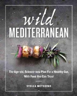 Wild Mediterranean: The Age-Old, Science-New Plan for a Healthy Gut, With Food You Can Trust (Hardcover)