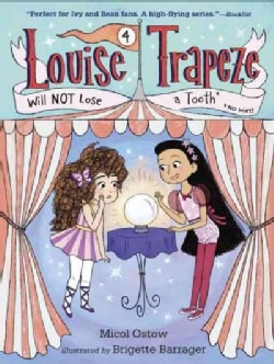 Louise Trapeze Will Not Lose a Tooth (Hardcover)