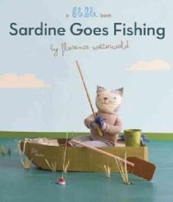 Sardine Goes Fishing (Board book)