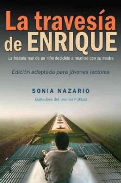 La Travesia De Enrique / Enrique's Journey: La Historia Real De Un Nino Decidido a Reunirse Con Su Madre / the St... (Paperback)