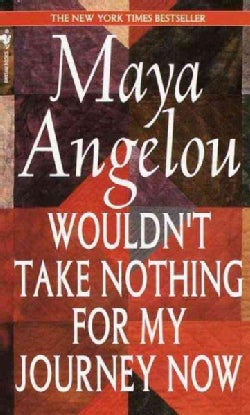 Wouldn't Take Nothing for My Journey Now (Paperback)