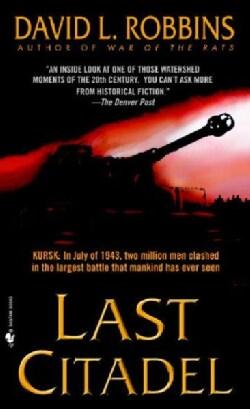 Last Citadel: A Novel of the Battle of Kursk (Paperback)