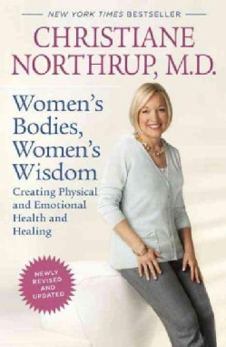 Women's Bodies, Women's Wisdom: Creating Physical and Emotional Health and Healing (Hardcover)