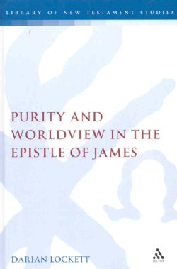 Purity and Worldview in the Epistle of James (Hardcover)