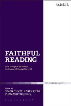 Faithful Reading: New Essays in Theology and Philosophy in Honour of Fergus Kerr, OP (Paperback)