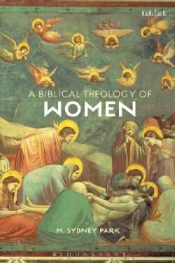 A Biblical Theology of Women (Hardcover)
