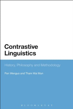 Contrastive Linguistics: History, Philosophy and Methodology (Paperback)