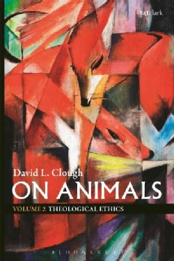 On Animals: Theological Ethics (Hardcover)
