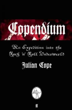 Copendium: An Expedition into the Rock 'n' Roll Underworld (Paperback)