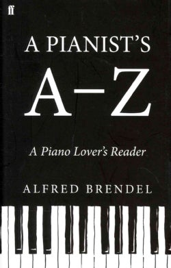 A Pianist's A-z: A Piano Lover's Reader (Hardcover)