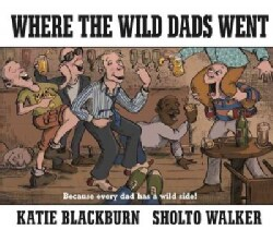 Where the Wild Dads Went (Hardcover)