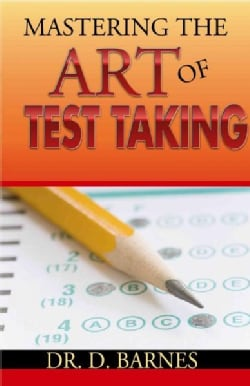 Mastering the Art of Test Taking (Paperback)