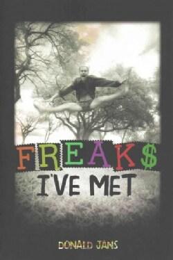 Freaks I've Met (Hardcover)