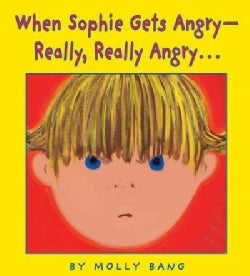 When Sophie Gets Angry-- : Really, Really Angry-- (Hardcover)