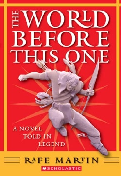 The World Before This One: A Novel Told in Legend (Paperback)