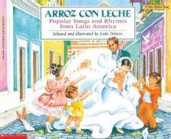 Arroz Con Leche: Popular Songs and Rhymes from Latin America (Paperback)