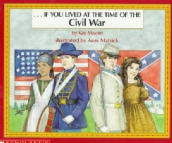If You Lived at the Time of the Civil War (Paperback)