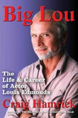 Big Lou: The Life and Career of Actor Louis Edmonds (Paperback)