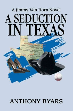 A Seduction in Texas: A Jimmy Van Horn Novel (Paperback)
