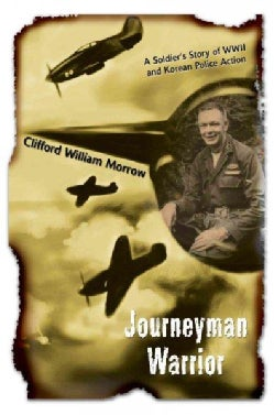 Journeyman Warrior: A Soldier's Story of Wwii and Korean Police Action (Paperback)