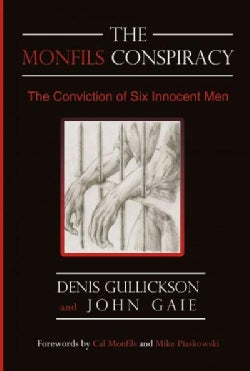 The Monfils Conspiracy: The Conviction of Six Innocent Men (Paperback)