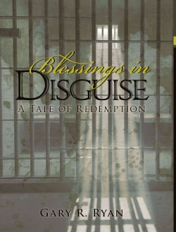 Blessings in Disguise: A Tale of Redemption (Hardcover)