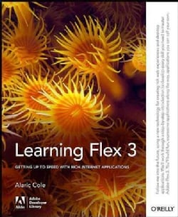 Learning Flex 3: Getting Up to Speed With Rich Internet Applications (Paperback)