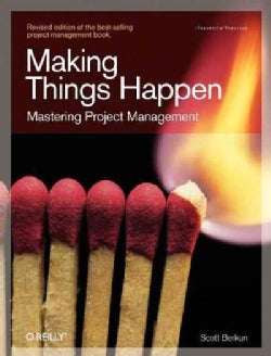 Making Things Happen: Mastering Project Management (Paperback)