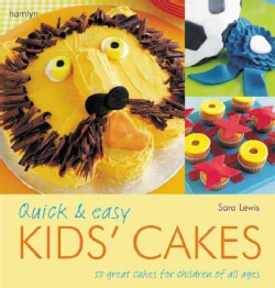 Quick & Easy Kids' Cakes: 50 Great Cakes for Children of All Ages (Paperback)