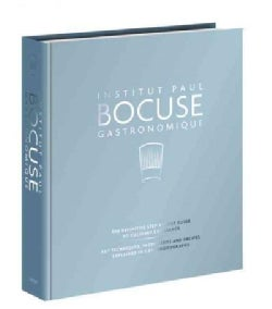 Institut Paul Bocuse Gastronomique: The Definitive Step-by-Step Guide to Culinary Excellence: Key Techniques, Ing... (Hardcover)