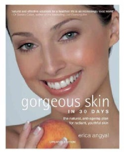 Gorgeous Skin in 30 Days: The Natural, Anti-ageing Plan for Radiant, Youthful Skin (Paperback)