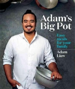 Adam's Big Pot: Easy Meals for Your Family (Paperback)