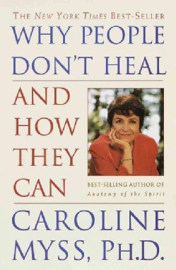 Why People Don't Heal and How They Can (Paperback)