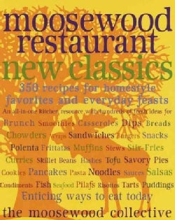 Moosewood Restaurant New Classics: 400 Recipes for Homestyle Favorites and Everyday Feasts (Paperback)