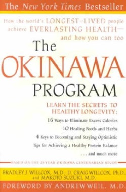 The Okinawa Program: How the World's Longest-Lived People Achieve Everlasting Health--And How You Can Too (Paperback)