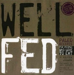 Well Fed: Paleo Recipes for People Who Love to Eat (Paperback)