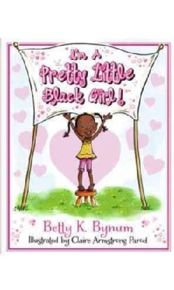 I'm a Pretty Little Black Girl! (Hardcover)