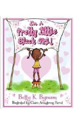 I'm a Pretty Little Black Girl! (Hardcover)