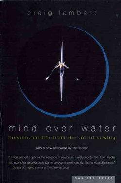 Mind over Water: Lessons on Life from the Art of Rowing (Paperback)