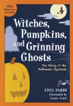 Witches, Pumpkins, and Grinning Ghosts: The Story of the Halloween Symbols (Paperback)