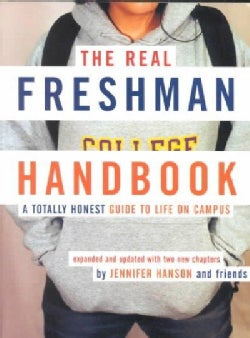 The Real Freshman Handbook: A Totally Honest Guide to Life on Campus (Paperback)
