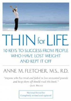Thin for Life: 10 Keys to Success from People Who Have Lost Weight and Kept It Off (Paperback)