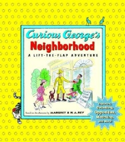 Curious George's Neighborhood: Exploring, Counting, Opposites, Matching, and More!: a Lift-the-flap Adventure (Board book)