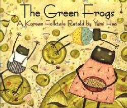 The Green Frogs: A Korean Folktale (Paperback)
