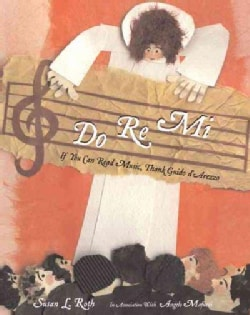 Do Re Mi: If You Can Read Music, Thank Guido D'arezzo (Hardcover)