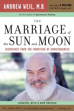 The Marriage Of The Sun And Moon: Dispatches From The Frontiers Of Consciousness (Paperback)